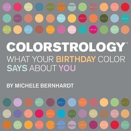 Colorstrology What Your Birthday Color Says About You Http Www Amazon Com Dp 1594740259 Ref Cm Sw R Pi Awdm Biy It S Your Birthday Numerology Birthday Book