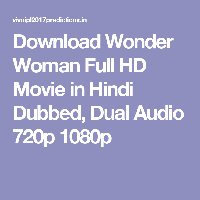 Download Wonder Woman Full Hd Movie In Hindi Dubbed Dual Audio 720p 1080p
