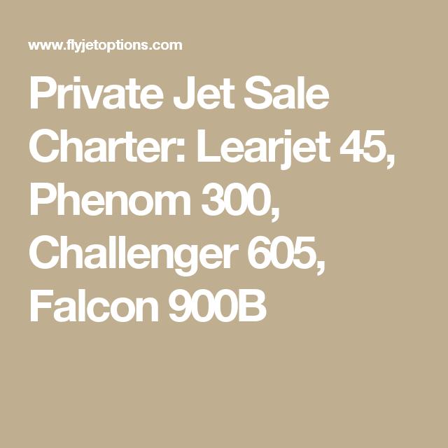 Private Jet Sale Charter Learjet 45, Phenom 300