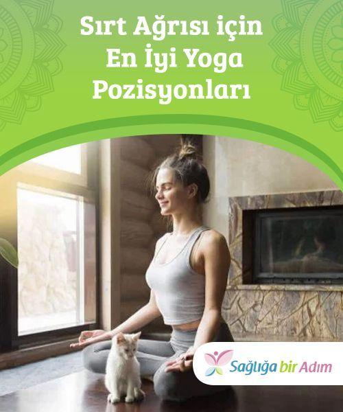 Sirt Agrisi Icin En Iyi Yoga Pozisyonlari Yoga Yoga Pozlari Ve