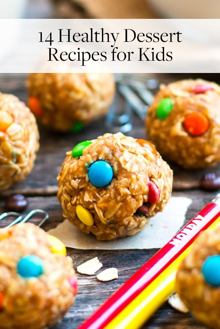 14 Healthy Dessert Recipes Your Kids Will Love Healthy Desserts