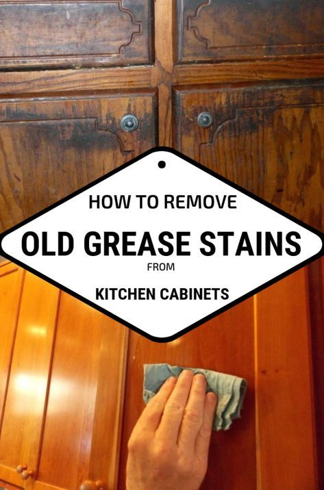 How To Remove Old Grease Stains From Kitchen Cabinets ...