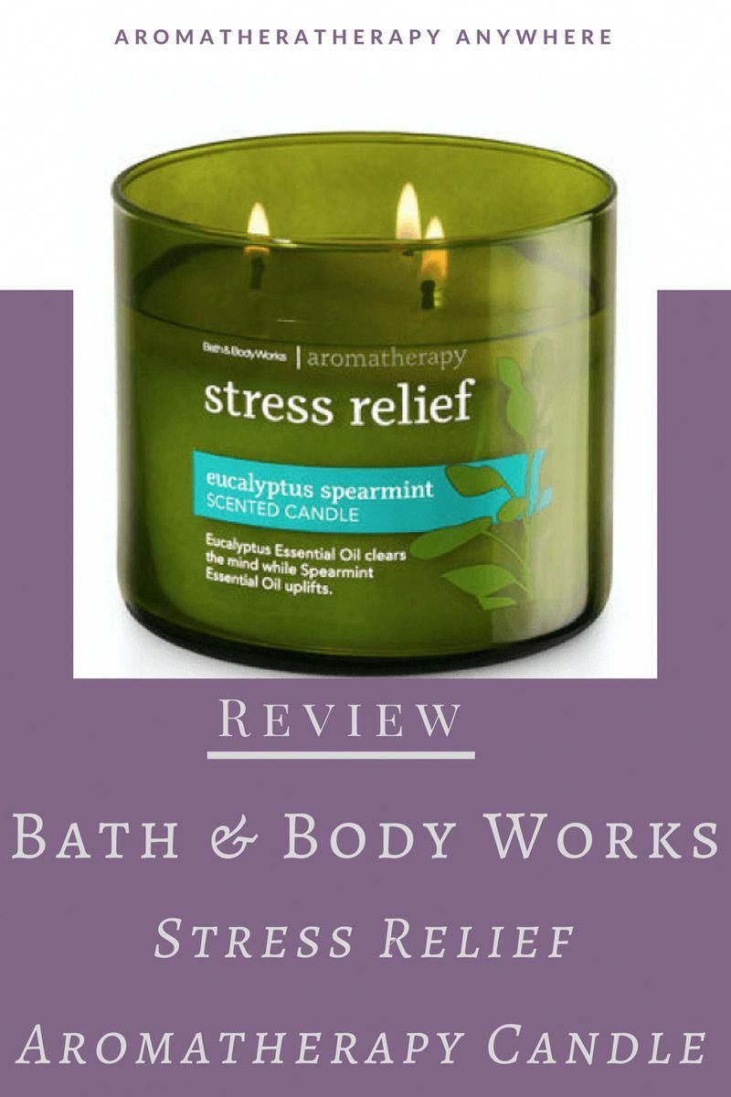 Bath Body Works Stress Relief Aromatherapy Candle The Combination Of Eucalyptus And Spearmint Aromas Is Soothi Aromatherapy Candles Stress Relief Natural Stress Relief