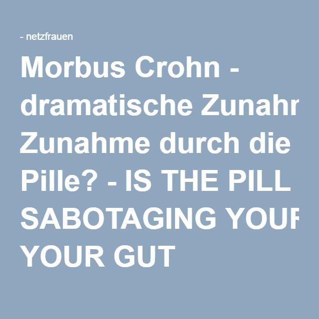 Morbus Crohn - dramatische Zunahme durch die Pille? - IS