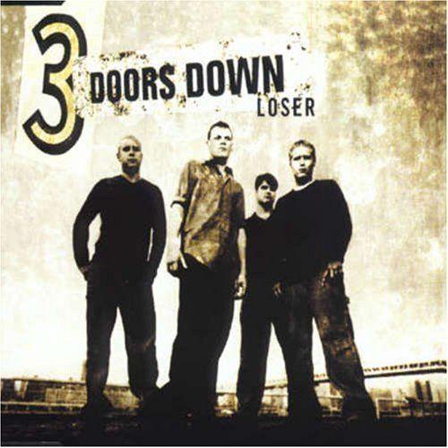 Loser 3 Doors Down 3 Doors Down Down Song Yours Lyrics