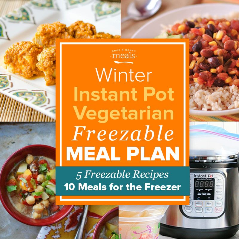 Winter Instant Pot Vegetarian Mini Freezer Meal Plan Vol 1 Freezer Meal Planning Freezer Meals Vegetarian Freezer Meals