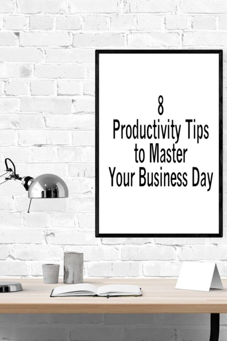 8 Productivity Tips to Master Your Business Day in 2020
