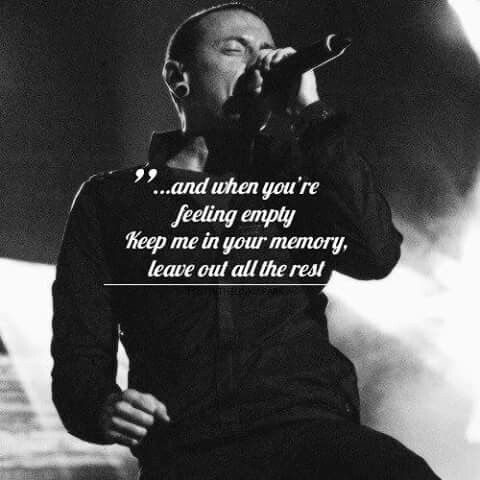Leave Out All The Rest Chester Bennington Quotes Park Quotes Chester Bennington