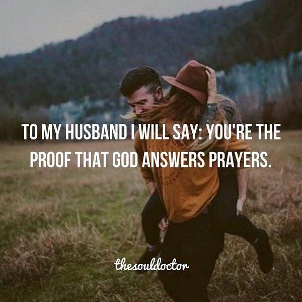 To My Husband You Are Proof That God Answers Prayers To My