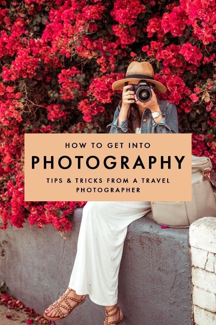 Photo of How To Get Into Photography: Tips From a Pro Travel Photographer