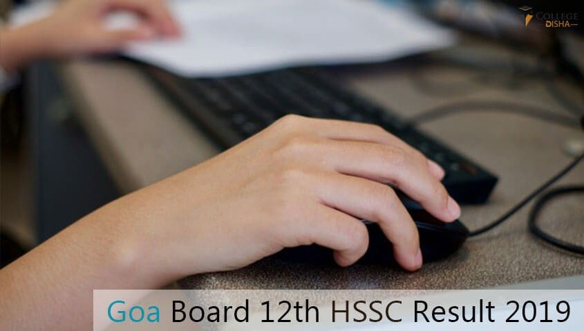 Goa Board 12th Hssc Result 2019 Goa Board Of Secondary And Higher Secondary Education Has Finally Announced The Goa Cla Class 12 Result Board Result 10th Exam