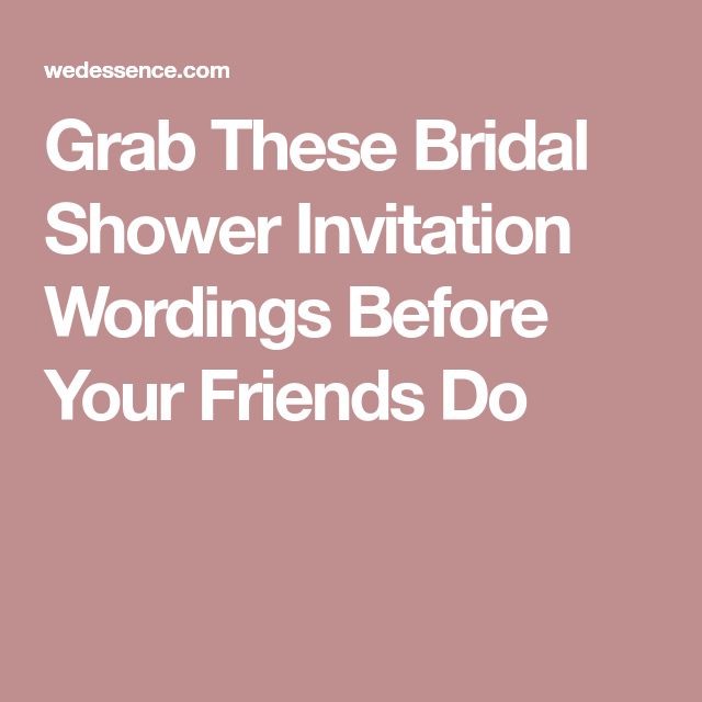 Grab these bridal shower invitation wordings before your friends do grab these bridal shower invitation wordings before your friends do filmwisefo