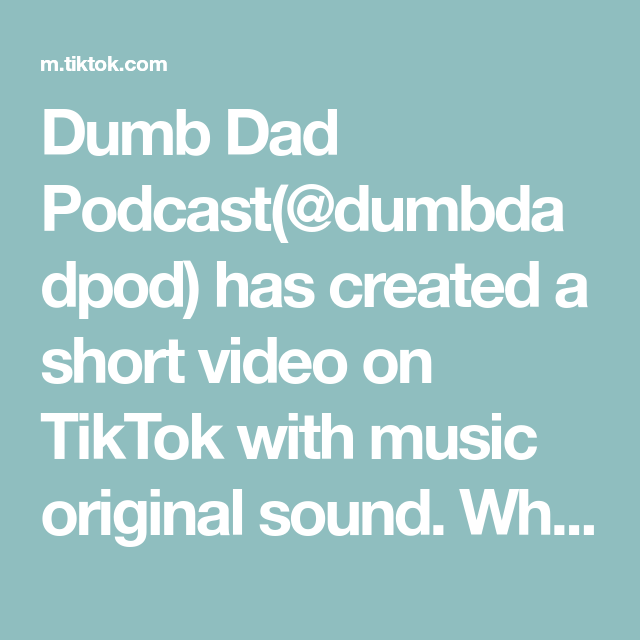 Dumb Dad Podcast Dumbdadpod Has Created A Short Video On Tiktok With Music Original Sound What A Memorable Experi In 2021 How To Memorize Things Quinton The Fosters
