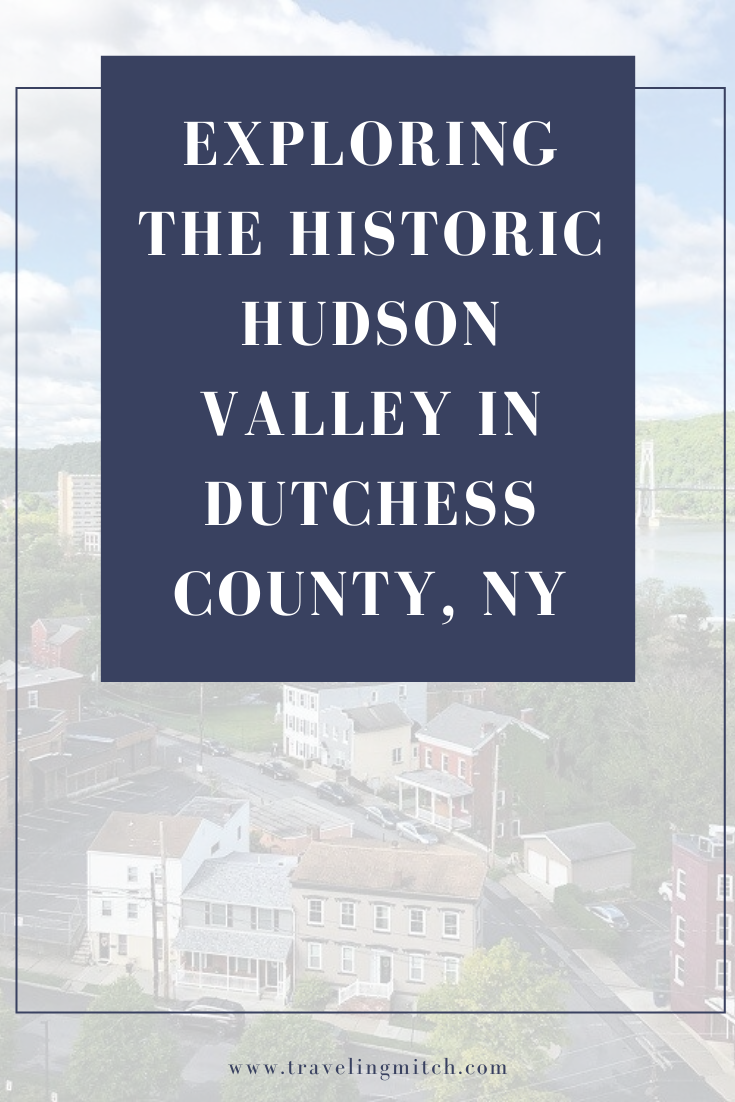 Exploring The Historic Hudson Valley In Dutchess County Ny