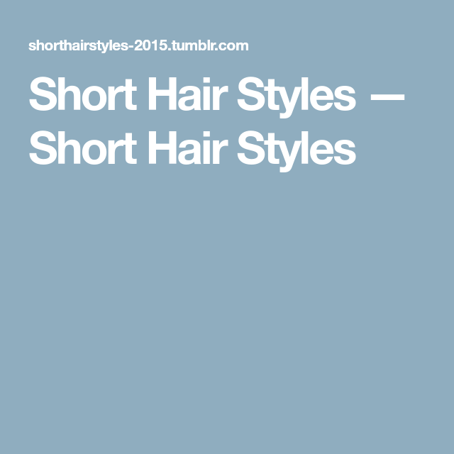 Short Hair Styles — Short Hair Styles