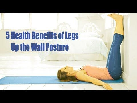 youtube  legs up the wall health benefits postures