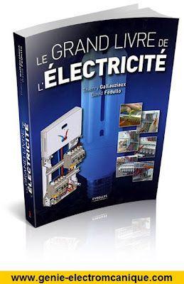 Le Grand Livre De L Electricite Electricite Industrielle Electricite Installation Electrique Maison