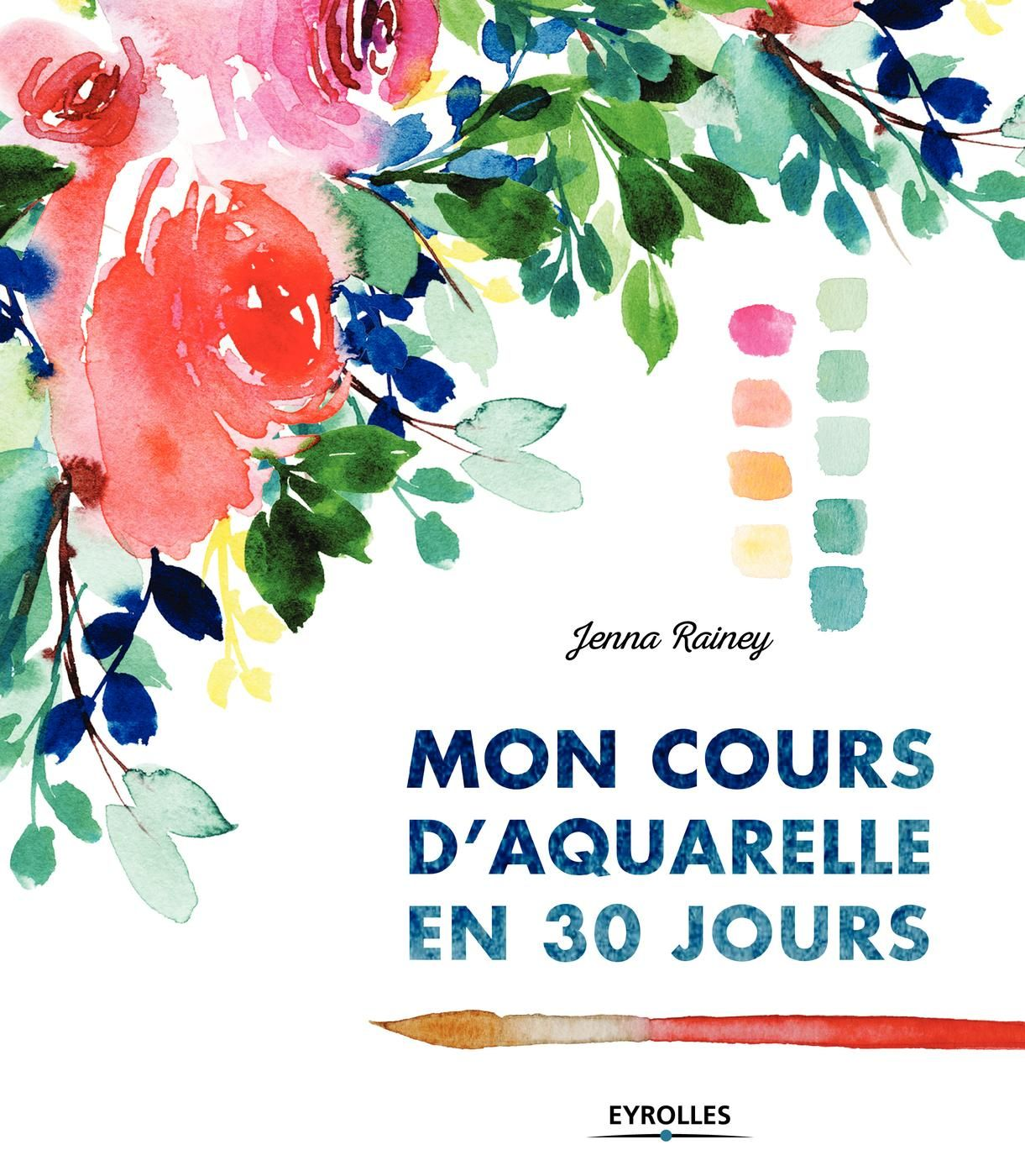 J Rainey Mon Cours D Aquarelle En 30 Jours Apprendre La