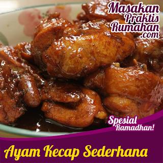 Ayam Kecap Manis Resep Masakan Praktis Rumahan Indonesia Sederhana Resep Ayam Resep Masakan Masakan