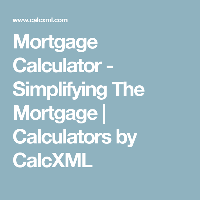 mortgage calculator simplifying the mortgage calculators by