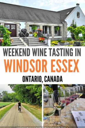 Wine tasting weekend getaway to Windsor Essex County in