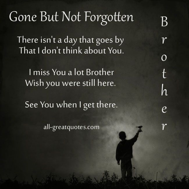 Gone But Not Forgotten Quotes In Loving Memory Cards For Brother Gone But Not Forgotten  Quotes