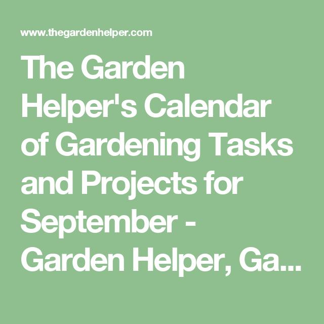 The Garden Helperu0027s Calendar Of Gardening Tasks And Projects For September    Garden Helper, Gardening