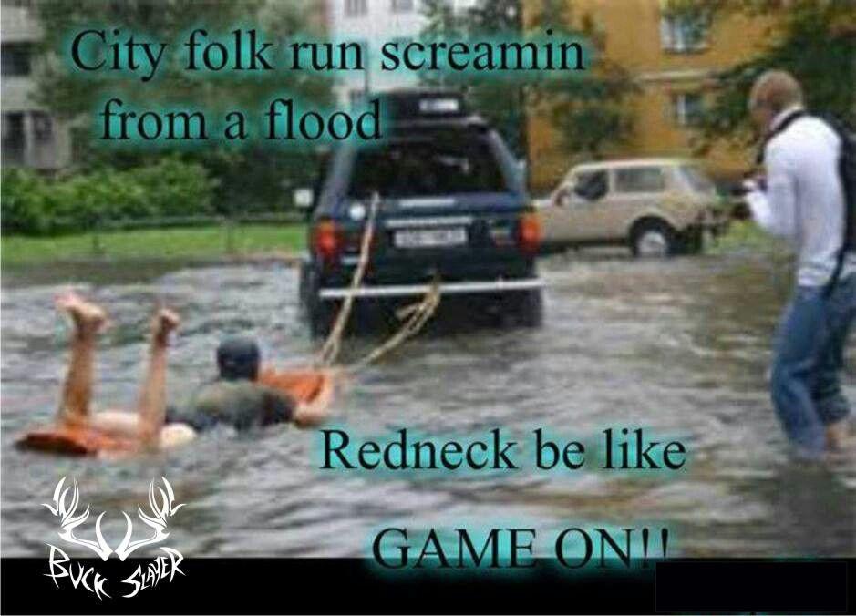 Redneck flood entertainment