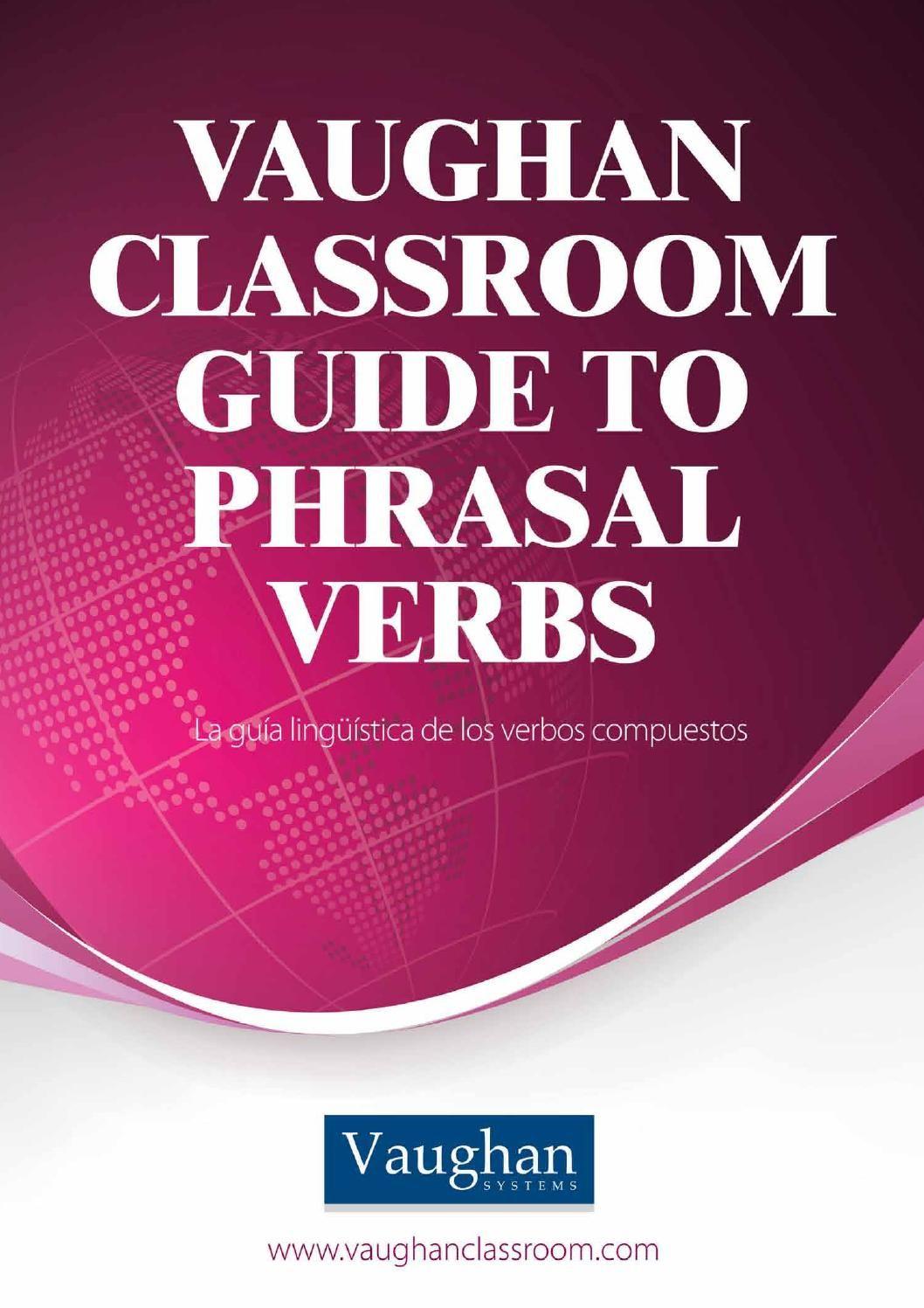 Vaughan Classroom Guide Phrasal Verbs Libro Ingles Quiero Aprender Ingles Cosas De Ingles