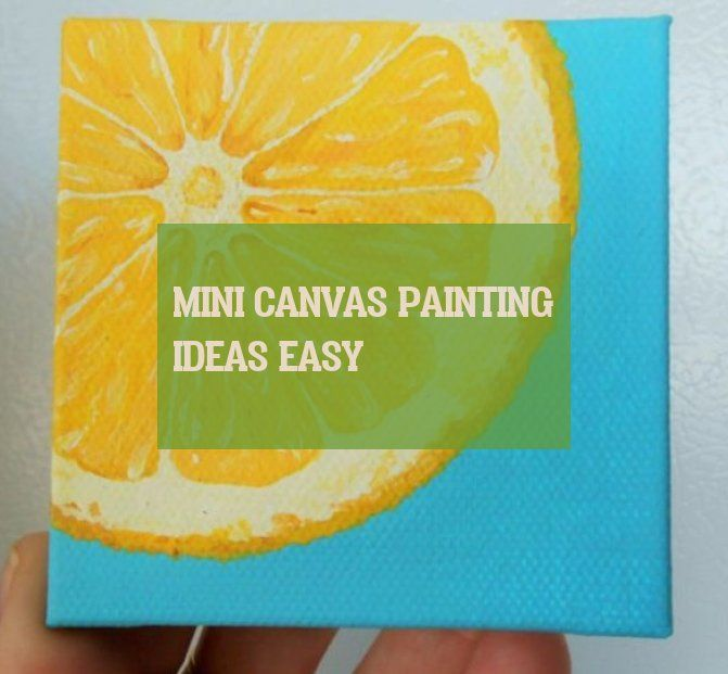 mini canvas painting ideas easy