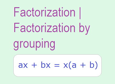 Factorization Factorization By Grouping Algebraic Expressions Expressions Common Factors