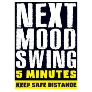 Funny Quotes Mood Swings Mood Swing Quotes Good Mood Quotes Funny Inspirational Quotes