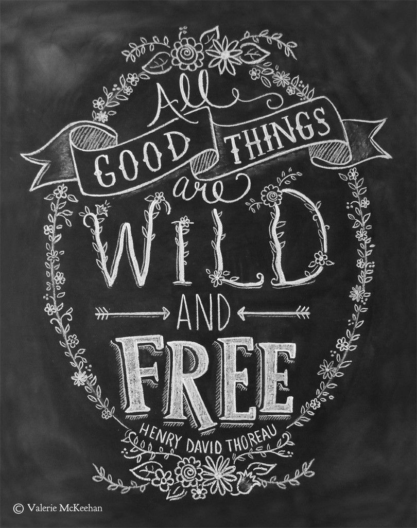 All good things are wild and free print words to live