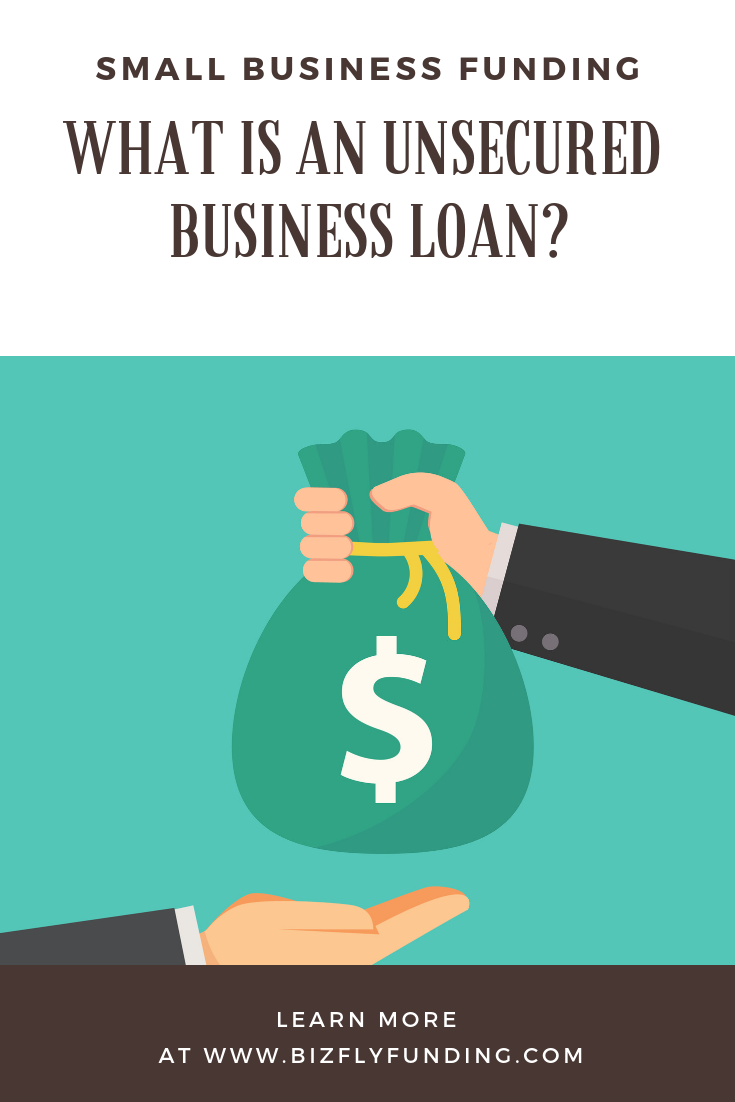 What Is An Unsecured Business Loan Small Business Funding Business Loans Small Business Loans