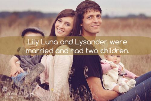 Lily Luna and Lysander were married and had two children. They traveled and…