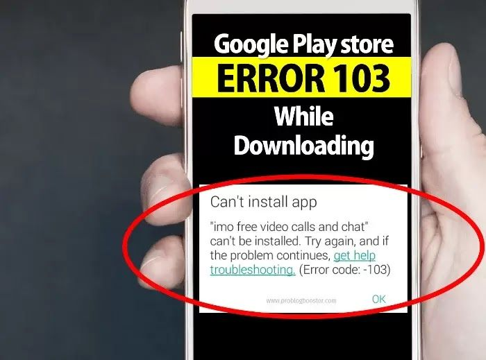 [Fixed] Error Code 103 in Google Play Store While