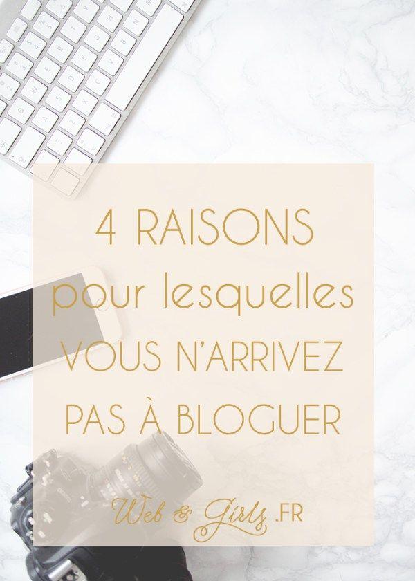 4 raisons pour lesquelles vous n'arrivez pas à #bloguer #blogging