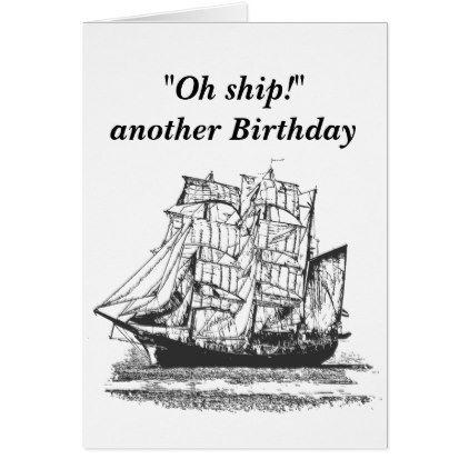 Vintage Ship Funny Birthday For Him Card