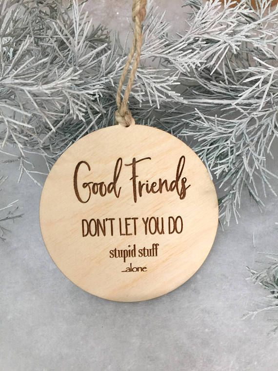 Ornament Friend Ornament Christmas Ornament Funny Ornament Gift For Friend Christmas Gift For Christmas Gifts For Friends Funny Ornaments Friend Ornament