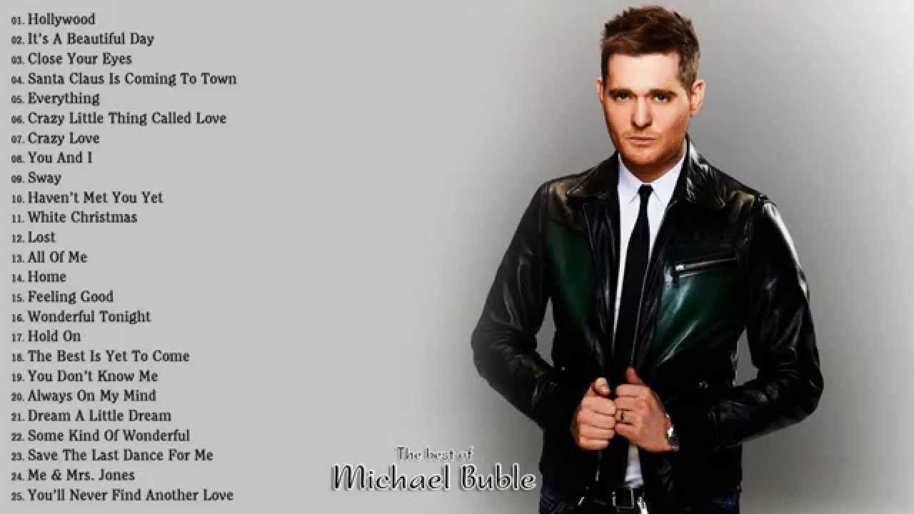 Michael Buble S Greatest Hits Full Album Michael Buble Michael Duble Music Albums