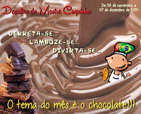 Concurso: Concurso Cultural Desafio do Mestre Cuquinha nov/13: Chocolate! http://www.receitas-sem-fronteiras.com/concurso-6-concurso-cultural-desafio-do-mestre-cuquinha-nov-13-chocolate.htm