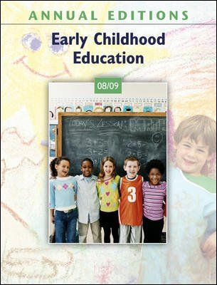 ANNUAL EDITIONS (EARLY CHILDHOOD EDUCATION 08/09): interesting, well-illustrated articles by educators, researchers, and writers providing effective and useful perspectives on important topics in the study of early childhood education - IRC LB 1140.2 E3768 2009
