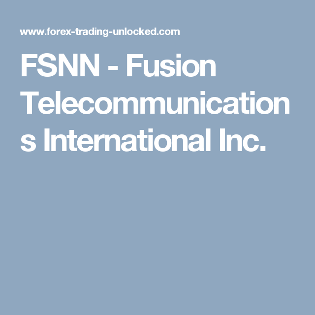 Fsnn Fusion Telecommunications International Inc Forex Market