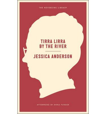 Tirra Lirra By The River A Novel Jessica Anderson 9781612193885 Jessica Anderson Books Paperbacks