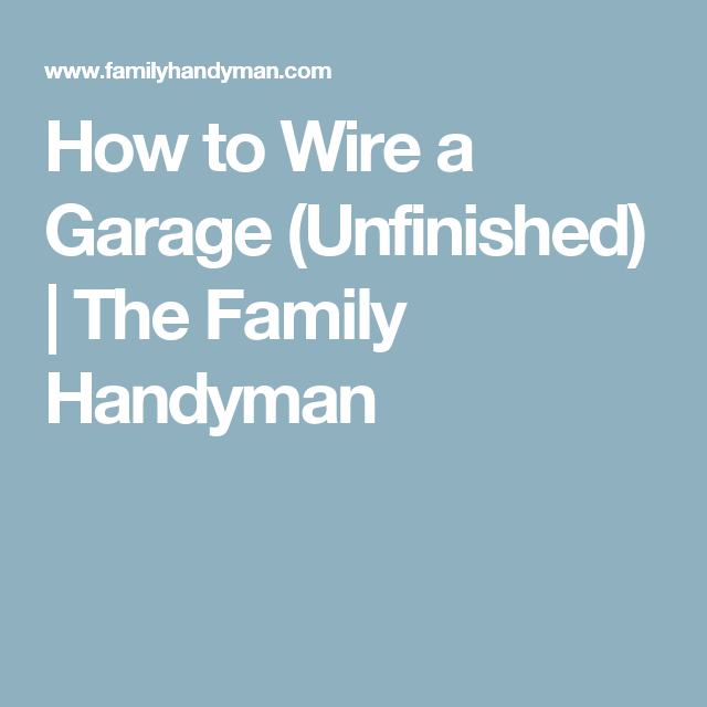 How to Wire a Garage (Unfinished) | Garage shop, Garage organization ...