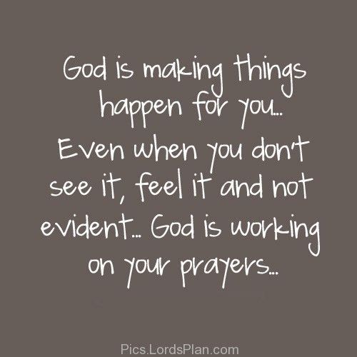 God Is Making Things Happen For You Bible Verse God Has A Plan God