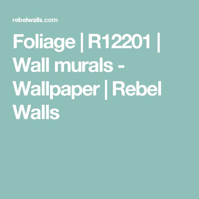 Foliage   R12201   Wall murals - Wallpaper   Rebel Walls