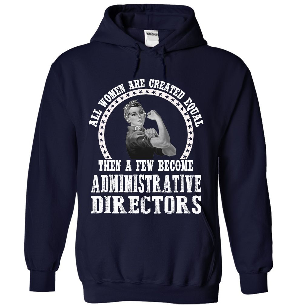 Awesome Shirt For ADMINISTRATIVE DIRECTOR Woman T-Shirts, Hoodies. ADD TO CART ==► https://www.sunfrog.com/LifeStyle/Awesome-Shirt-For-ADMINISTRATIVE-DIRECTOR-Woman-5084-NavyBlue-Hoodie.html?id=41382