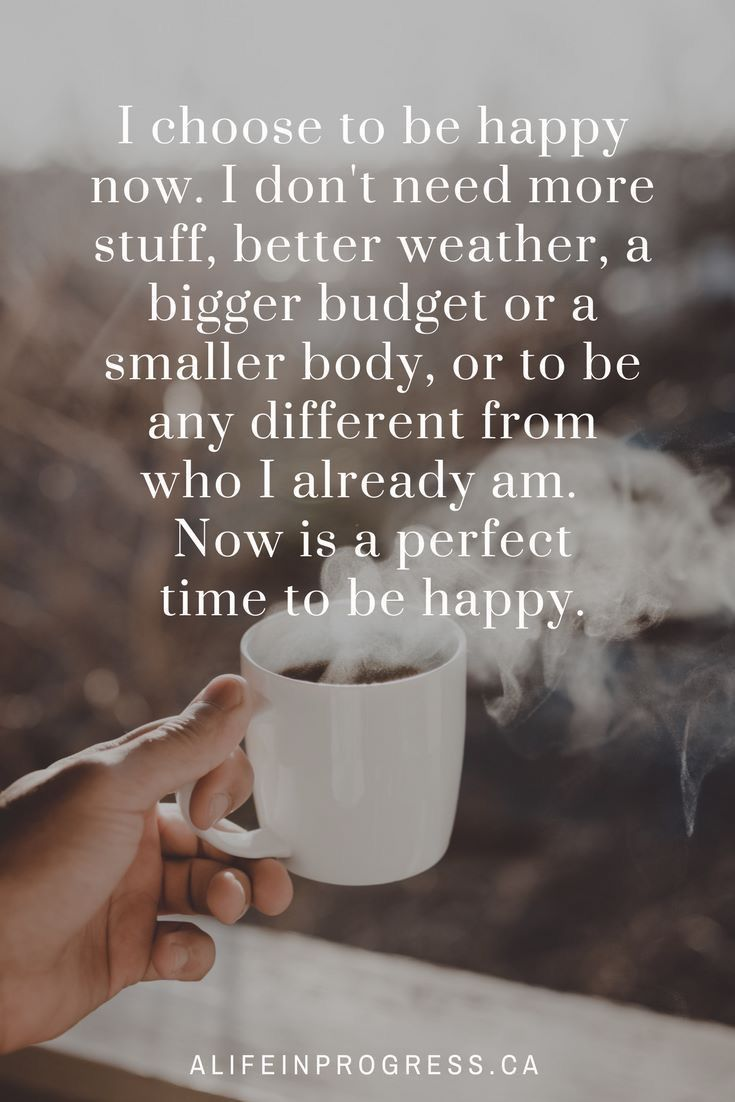 Now Is A Perfect Time To Be Happy