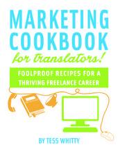 Book review: Marketing Cookbook for Translators by @mtmtranslations   @Tesstranslates